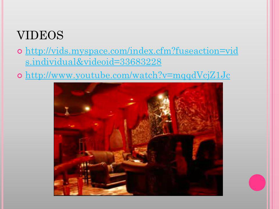 VIDEOS http://vids.myspace.com/index.cfm fuseaction=vid s.individual&videoid=33683228.