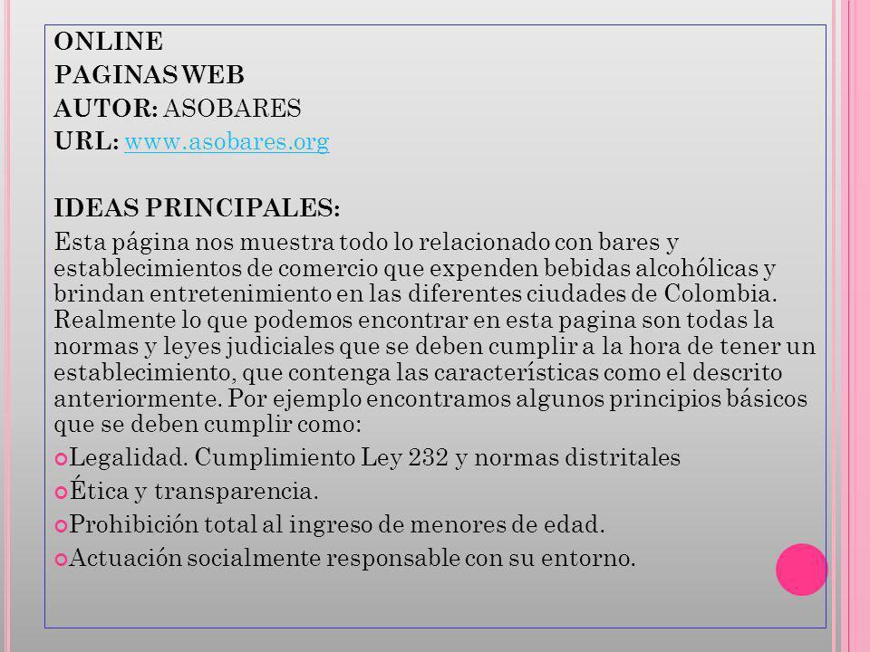 ONLINE PAGINAS WEB. AUTOR: ASOBARES. URL: www.asobares.org. IDEAS PRINCIPALES: