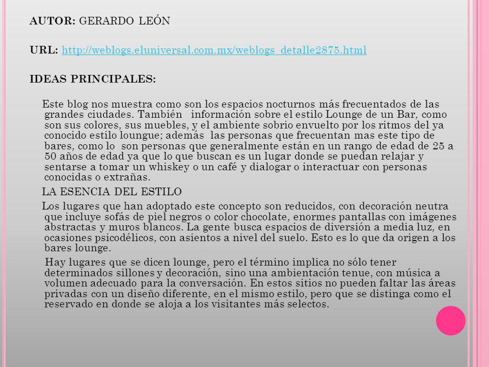 AUTOR: GERARDO LEÓN URL: http://weblogs.eluniversal.com.mx/weblogs_detalle2875.html. IDEAS PRINCIPALES: