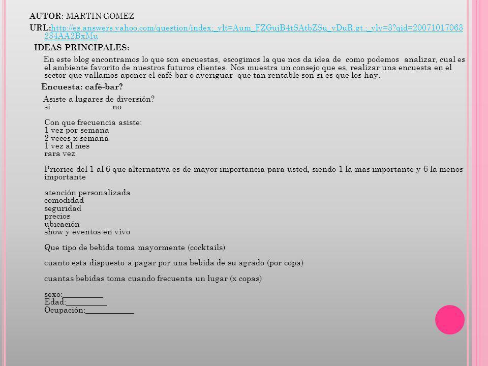 AUTOR: MARTIN GOMEZ URL:http://es.answers.yahoo.com/question/index;_ylt=Aum_FZGujB4tSAtbZSu_vDuR.gt.;_ylv=3 qid=20071017063 234AA2BxMu.