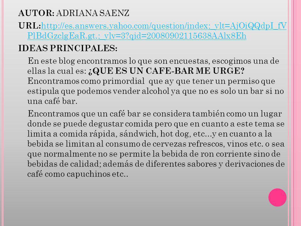 AUTOR: ADRIANA SAENZ URL:http://es.answers.yahoo.com/question/index;_ylt=AjOiQQdpI_fV PlBdGzclgEaR.gt.;_ylv=3 qid=20080902115638AAlx8Eh.