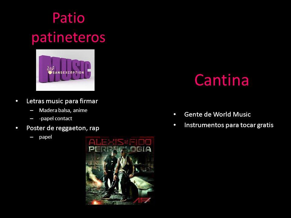 Cantina Patio patineteros Letras music para firmar