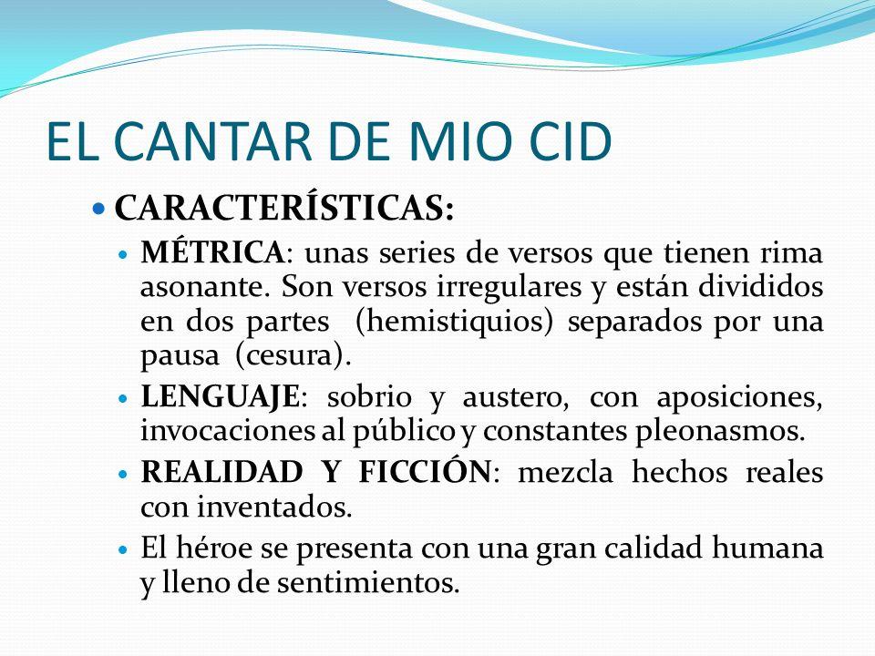EL CANTAR DE MIO CID CARACTERÍSTICAS:
