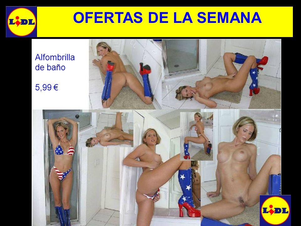OFERTAS DE LA SEMANA Alfombrilla de baño 5,99 €