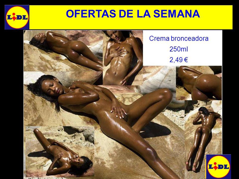 OFERTAS DE LA SEMANA Crema bronceadora 250ml 2,49 €