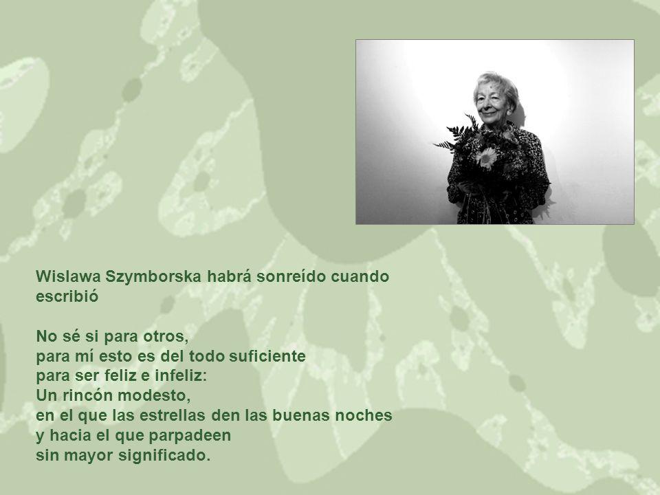 Wislawa Szymborska habrá sonreído cuando escribió