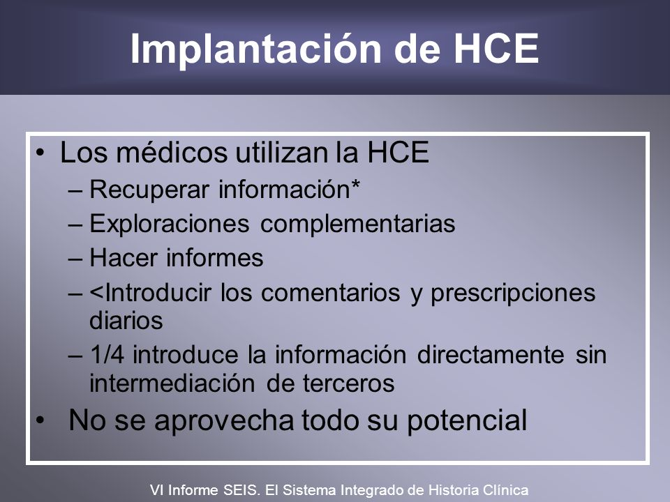 Implantación de HCE Los médicos utilizan la HCE