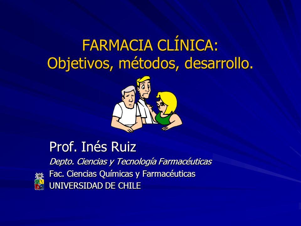 FARMACIA CLÍNICA: Objetivos, métodos, desarrollo.