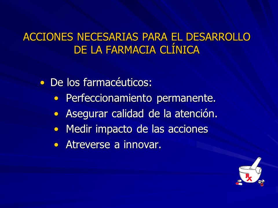 ACCIONES NECESARIAS PARA EL DESARROLLO DE LA FARMACIA CLÍNICA