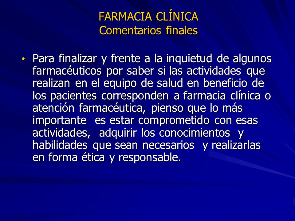 FARMACIA CLÍNICA Comentarios finales
