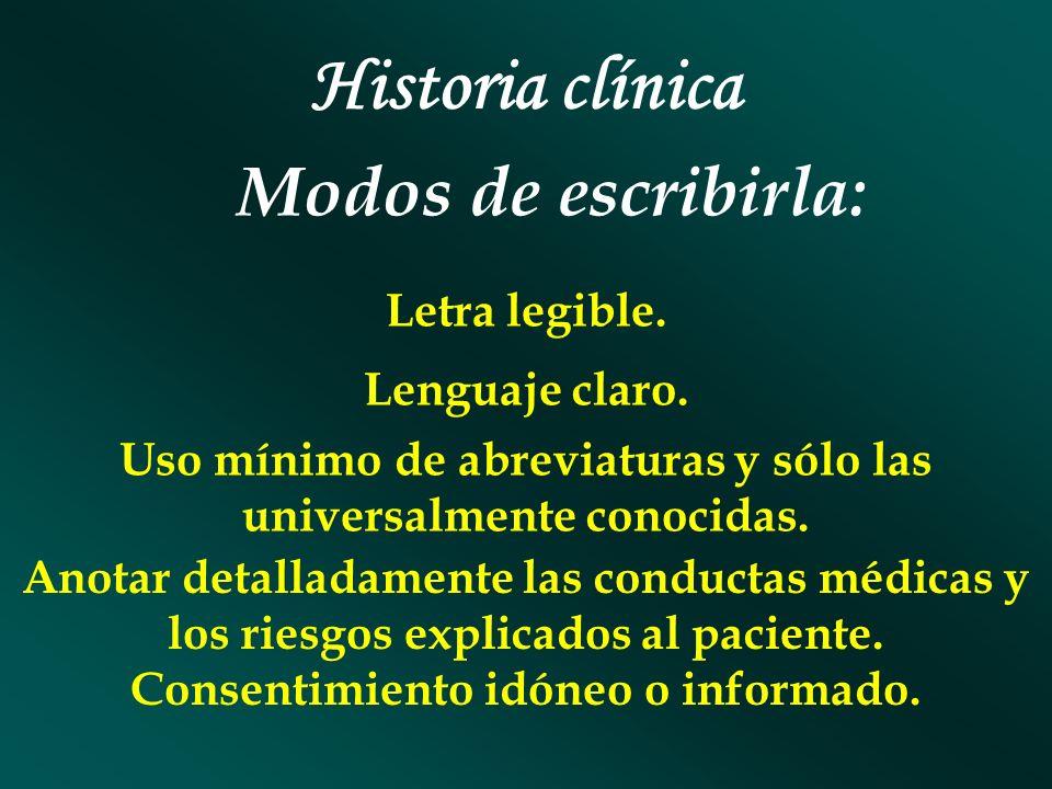 Historia clínica Modos de escribirla: Letra legible. Lenguaje claro.