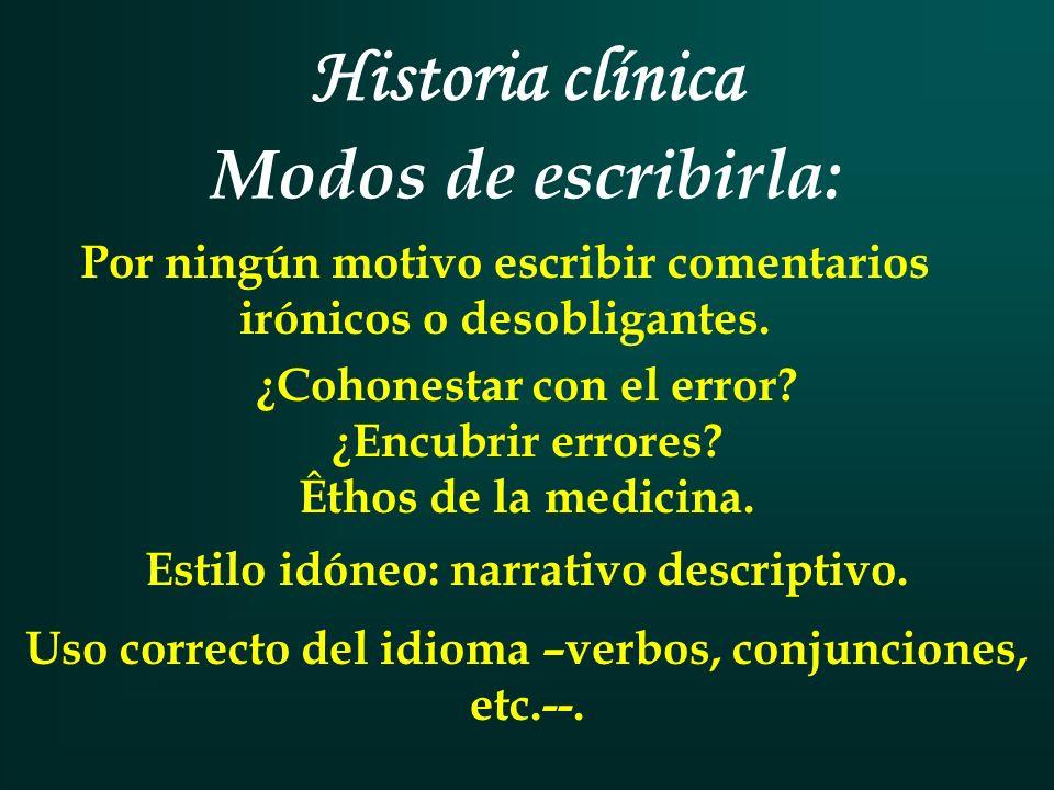 Historia clínica Modos de escribirla: