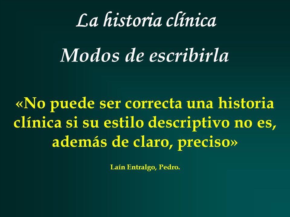La historia clínica Modos de escribirla