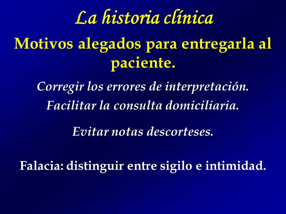 La historia clínica Motivos alegados para entregarla al paciente.
