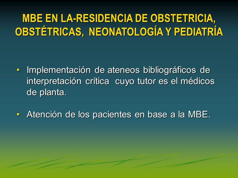 MBE EN LA-RESIDENCIA DE OBSTETRICIA, OBSTÉTRICAS, NEONATOLOGÍA Y PEDIATRÍA