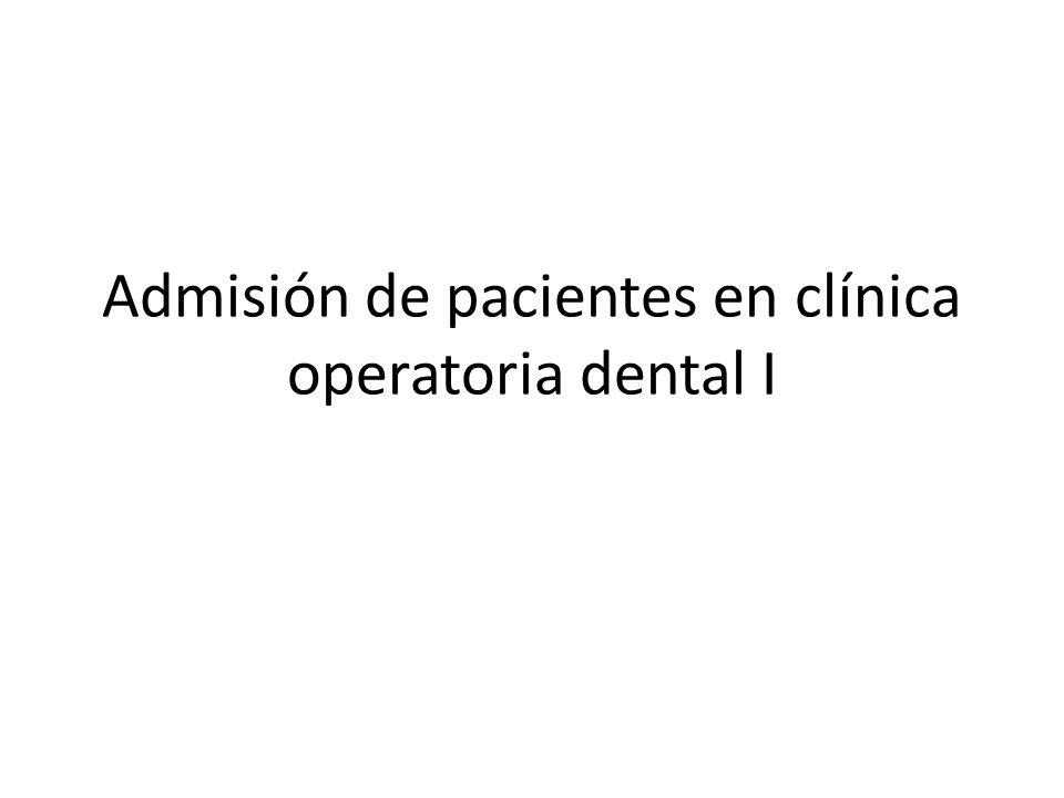 Admisión de pacientes en clínica operatoria dental I