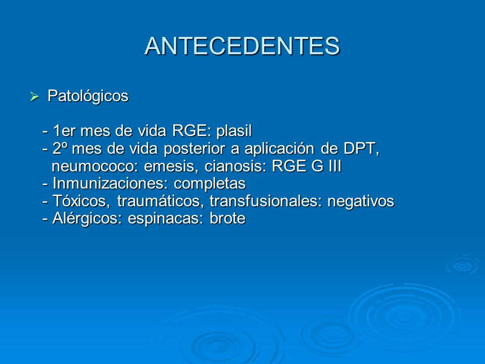 ANTECEDENTES Patológicos - 1er mes de vida RGE: plasil