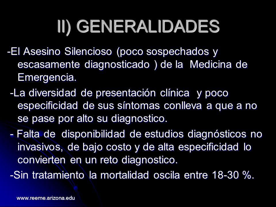 II) GENERALIDADES -El Asesino Silencioso (poco sospechados y escasamente diagnosticado ) de la Medicina de Emergencia.