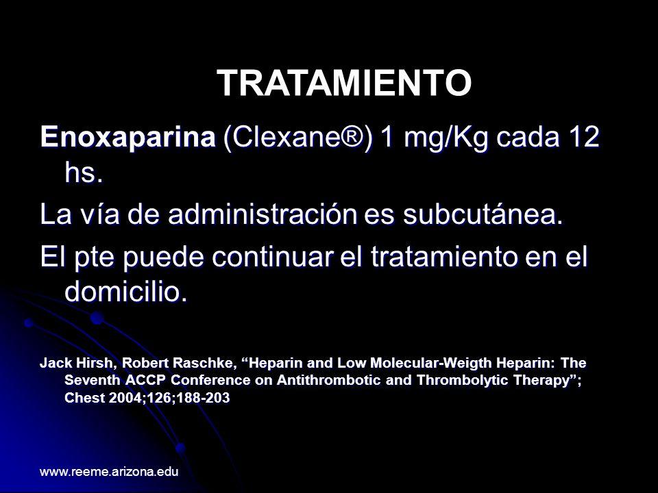 TRATAMIENTO Enoxaparina (Clexane®) 1 mg/Kg cada 12 hs.