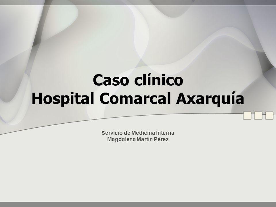 Caso clínico Hospital Comarcal Axarquía