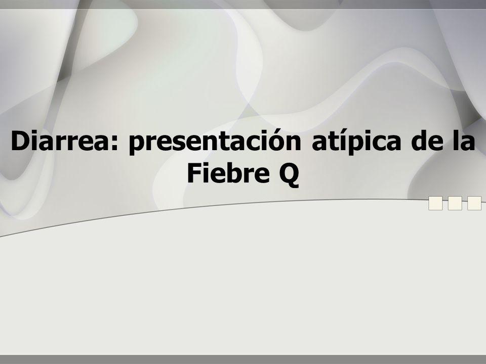 Diarrea: presentación atípica de la Fiebre Q