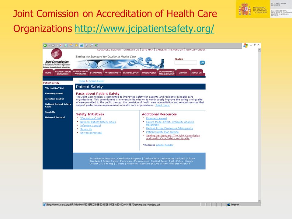 Joint Comission on Accreditation of Health Care Organizations http://www.jcipatientsafety.org/