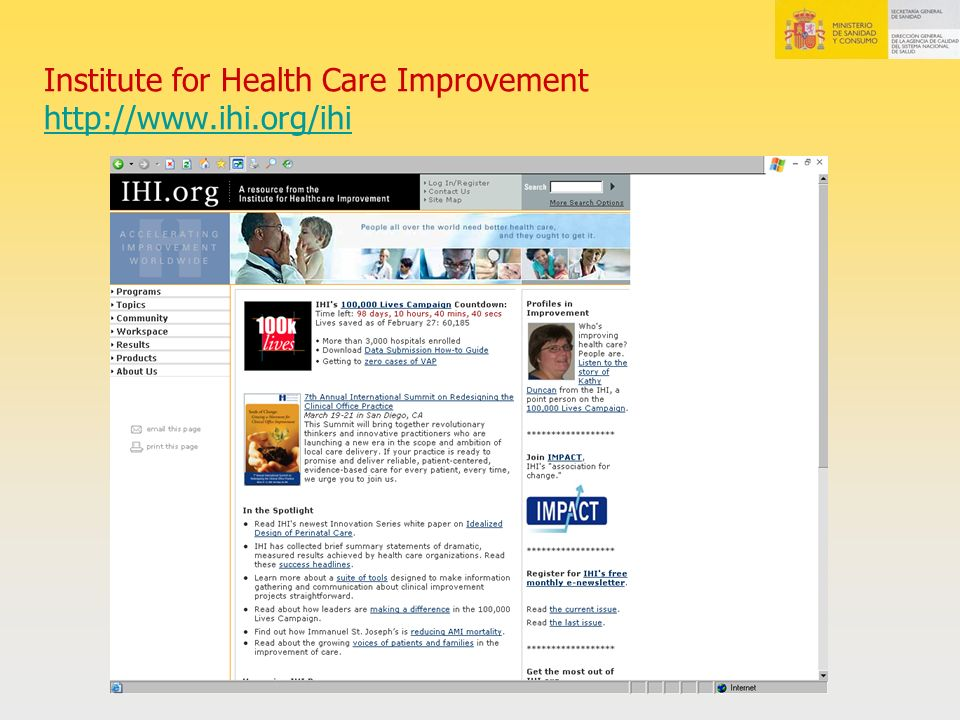 Institute for Health Care Improvement http://www.ihi.org/ihi