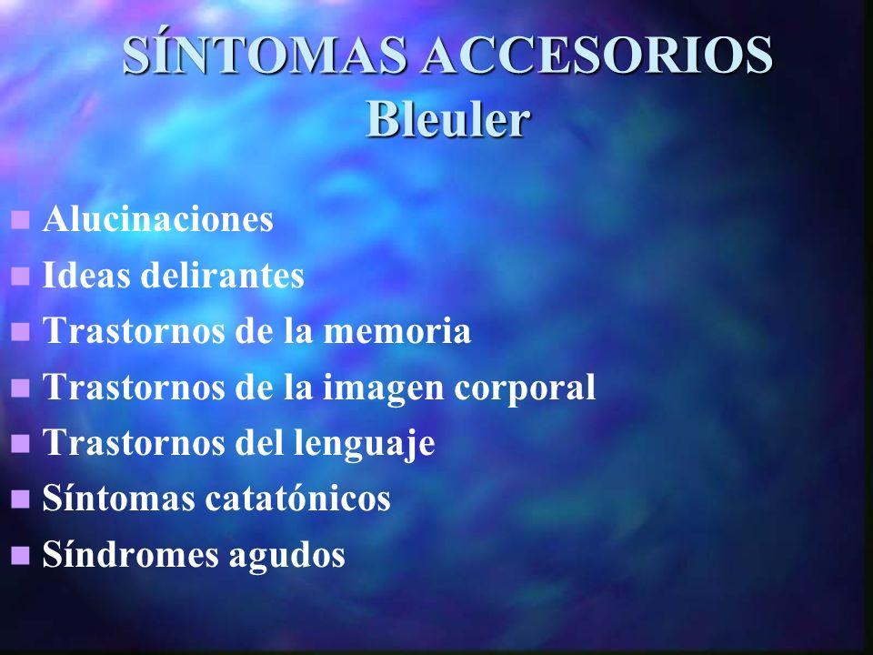 SÍNTOMAS ACCESORIOS Bleuler