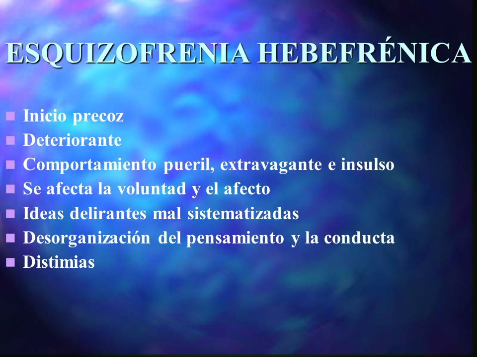 ESQUIZOFRENIA HEBEFRÉNICA