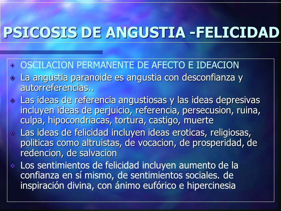 PSICOSIS DE ANGUSTIA -FELICIDAD