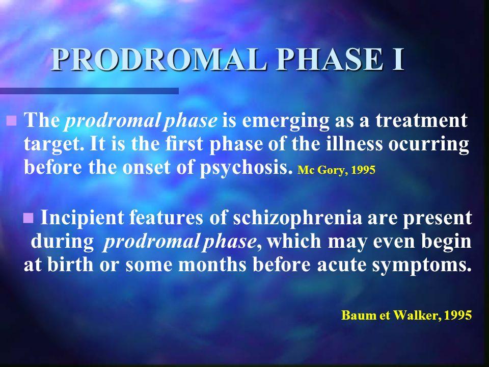 PRODROMAL PHASE I