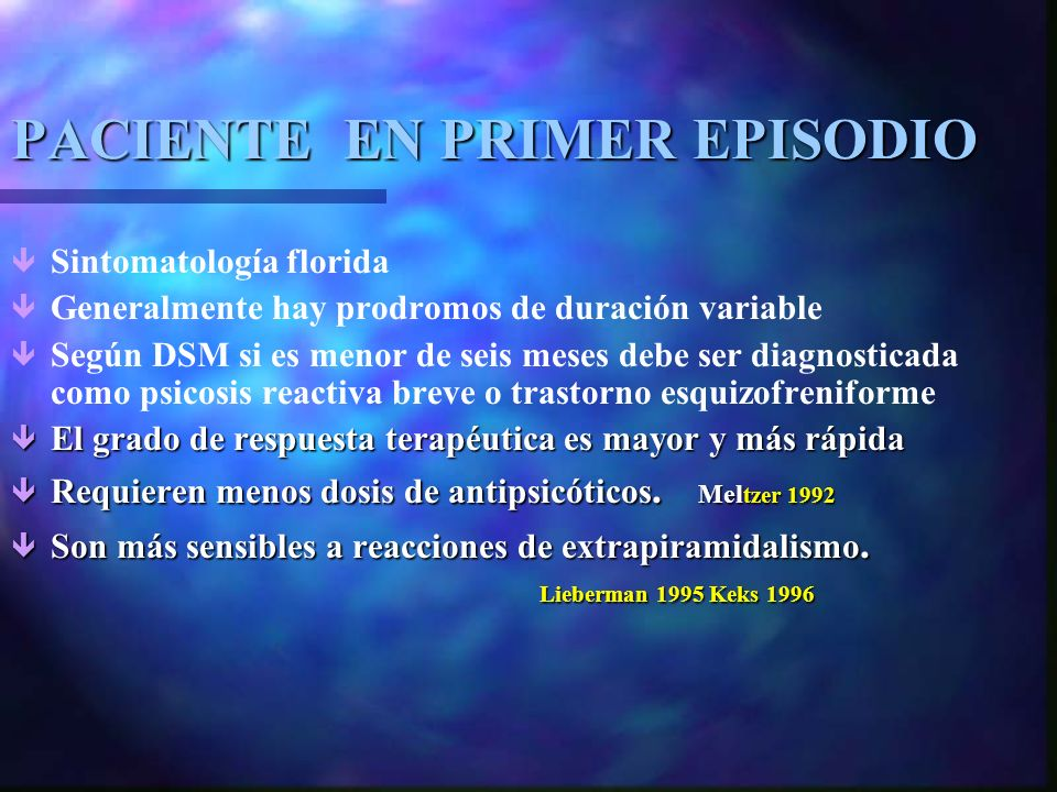 PACIENTE EN PRIMER EPISODIO