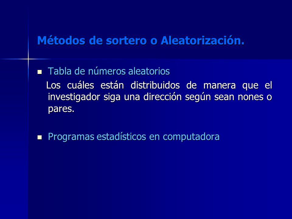 Métodos de sortero o Aleatorización.