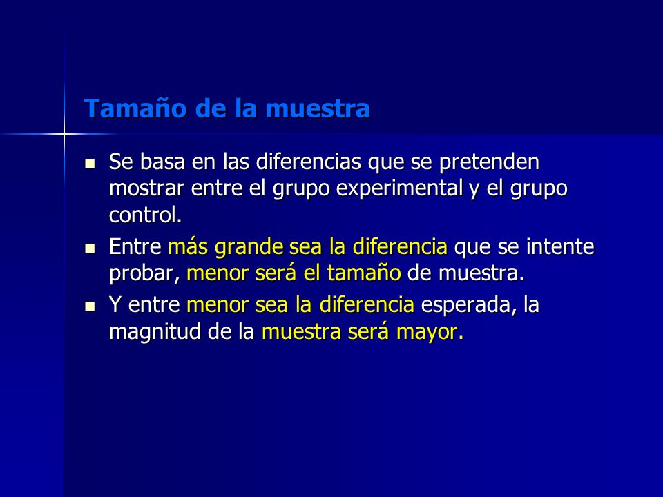 Tamaño de la muestraSe basa en las diferencias que se pretenden mostrar entre el grupo experimental y el grupo control.