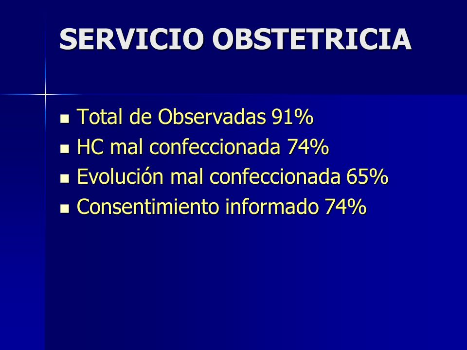 SERVICIO OBSTETRICIA Total de Observadas 91% HC mal confeccionada 74%