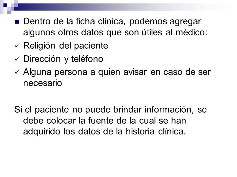 Dentro de la ficha clínica, podemos agregar algunos otros datos que son útiles al médico: