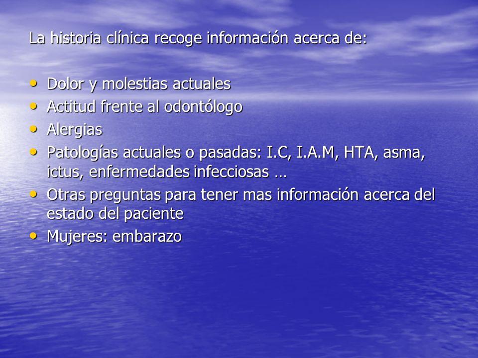 La historia clínica recoge información acerca de: