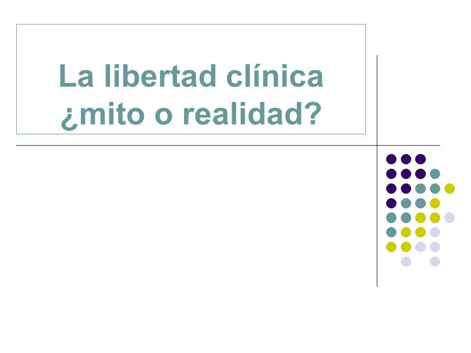 La libertad clínica ¿mito o realidad