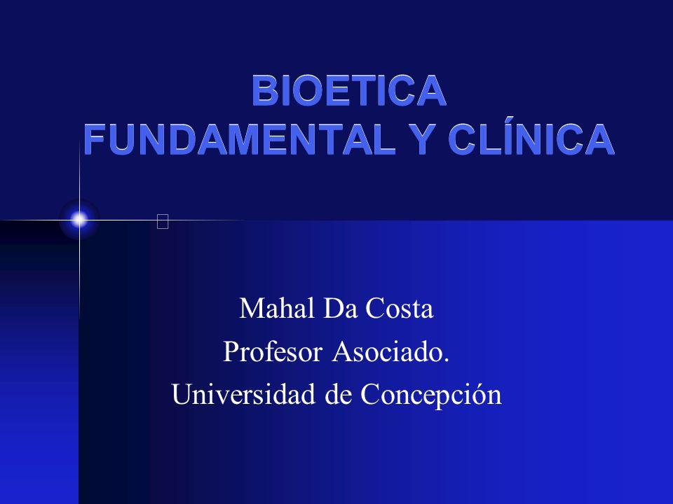 BIOETICA FUNDAMENTAL Y CLÍNICA
