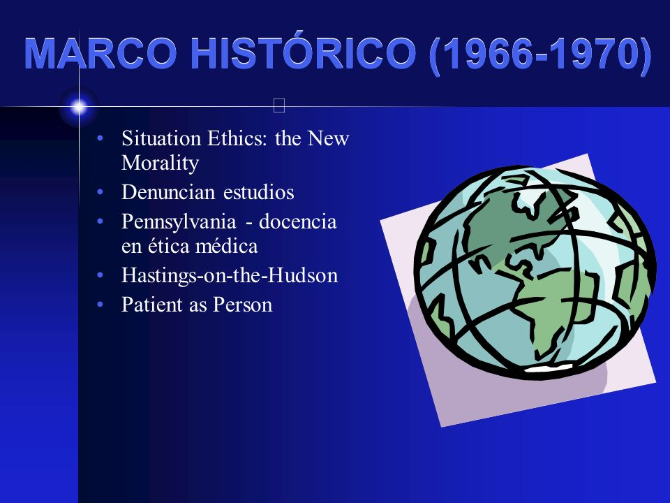 MARCO HISTÓRICO (1966-1970) Situation Ethics: the New Morality