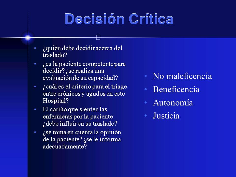 Decisión Crítica No maleficencia Beneficencia Autonomía Justicia