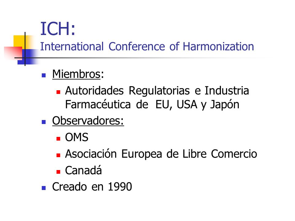 ICH: International Conference of Harmonization