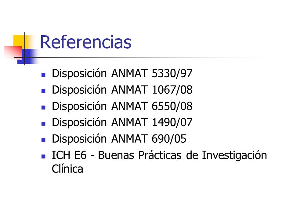 Referencias Disposición ANMAT 5330/97 Disposición ANMAT 1067/08