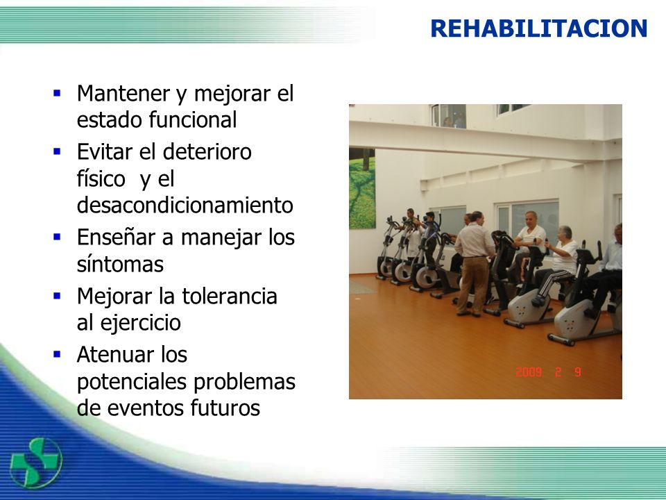 REHABILITACION Mantener y mejorar el estado funcional