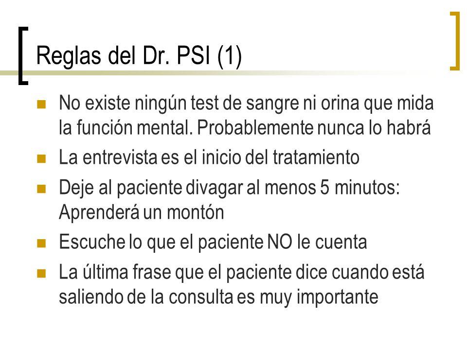 Reglas del Dr. PSI (1) No existe ningún test de sangre ni orina que mida la función mental. Probablemente nunca lo habrá.