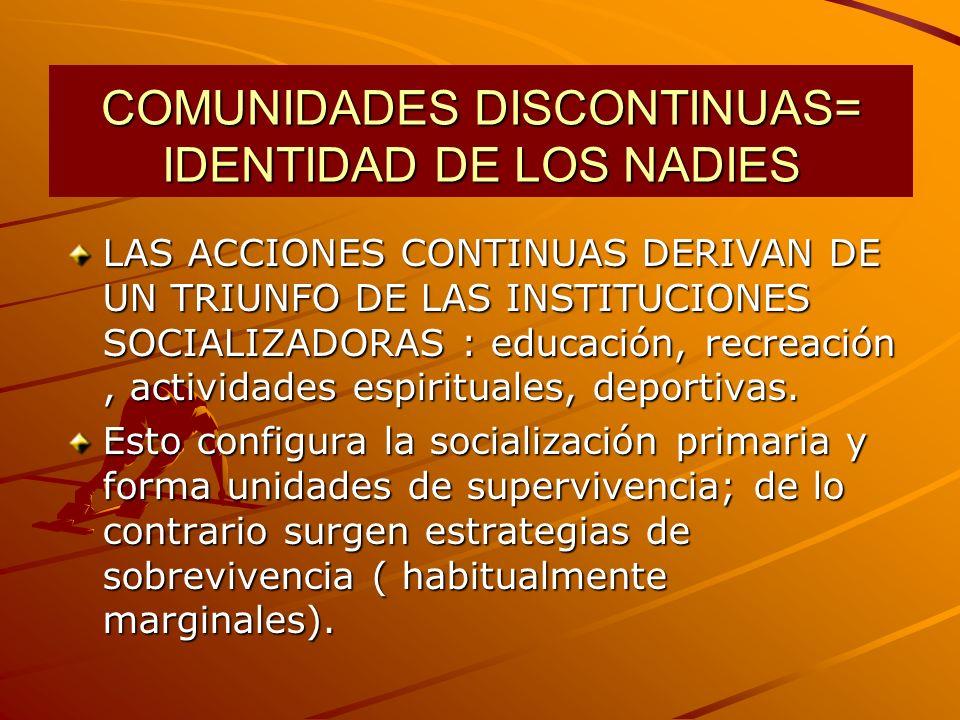 COMUNIDADES DISCONTINUAS= IDENTIDAD DE LOS NADIES