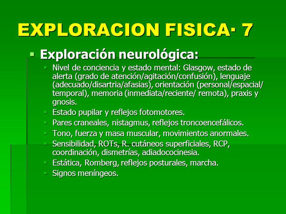 EXPLORACION FISICA· 7 Exploración neurológica: