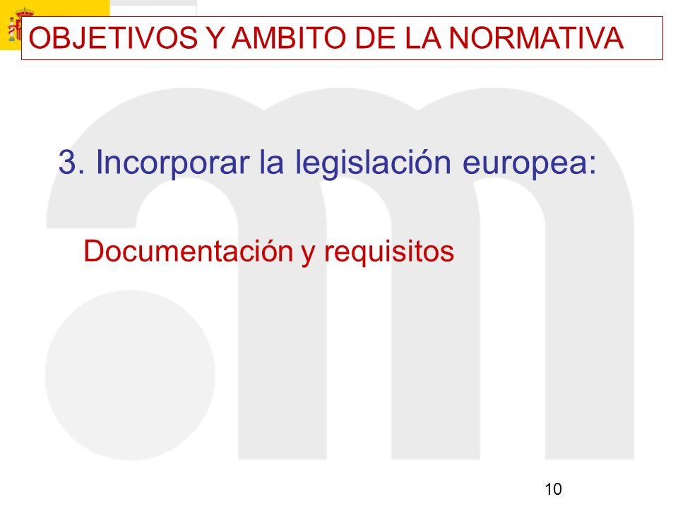 3. Incorporar la legislación europea: