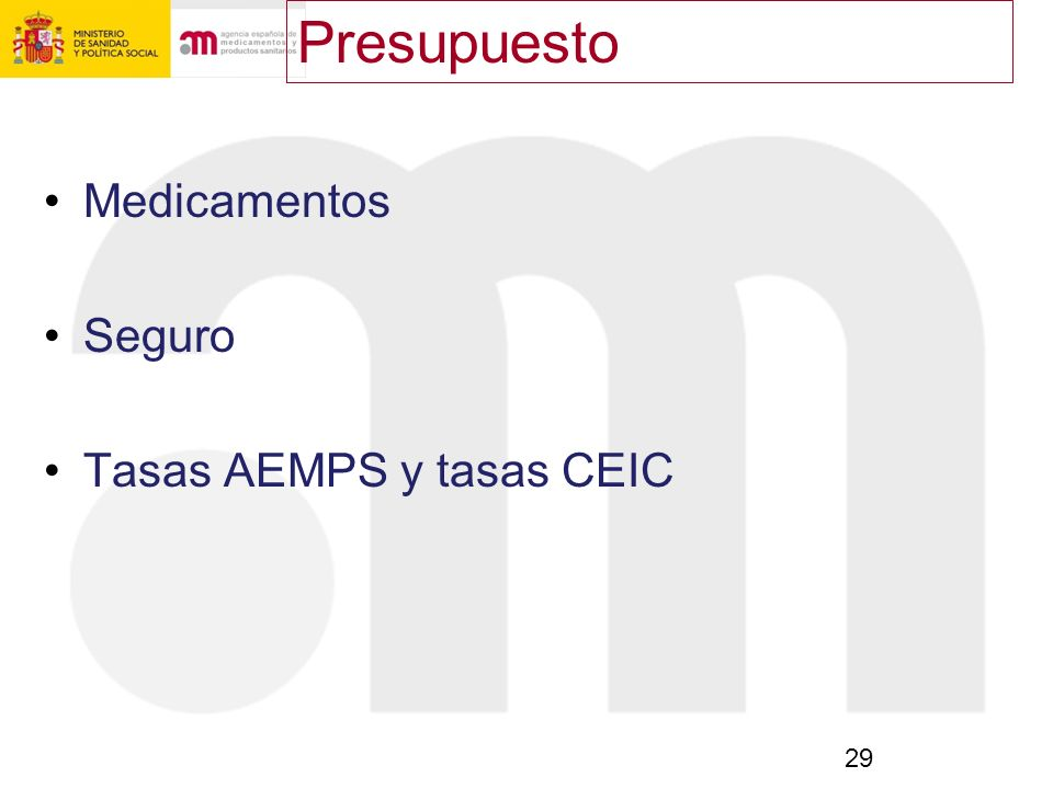 Presupuesto Medicamentos Seguro Tasas AEMPS y tasas CEIC 29 29