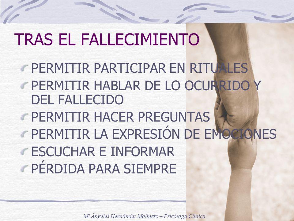 TRAS EL FALLECIMIENTO PERMITIR PARTICIPAR EN RITUALES